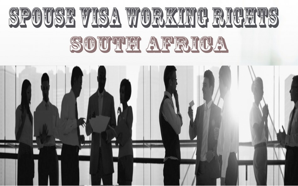 Spouse Visa Working Rights in South Africa